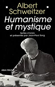 Humanisme et Mystique par Albert Schweitzer
