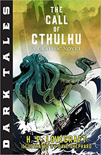 Dark Tales The Call Of Cthulhu A Graphic Novel H P Lovecraft Dave Shephard 9781684121014 Amazon Books