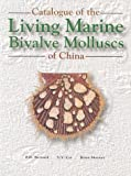 A Catalogue of the Living Marine Bivalve Molluscs of China, Bernard, F. R. and Cai, Ying-Ya, 9622093248