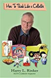 How to Think Like a Collector, Harry Rinker, 1578602025