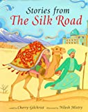 Stories from the Silk Road, Cherry Gilchrist, 1902283252