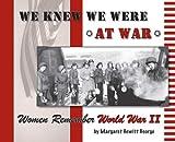 We Knew We Were at War, Margaret Hewitt George, 0977794407