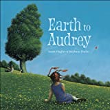 Earth to Audrey, Susan Hughes, 1554531659