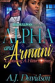 Alpha and Armani: Capturing A Hitta's Heart