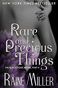 Rare and Precious Things: The Blackstone Affair, Book 4 by [Miller, Raine]