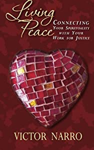 Living Peace: Connecting Your Spirituality with Your Work for Justice by CreateSpace Independent Publishing Platform