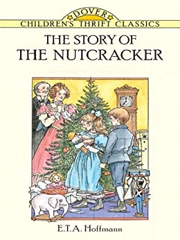 The Story of the Nutcracker - Kindle edition by E. T. A ...