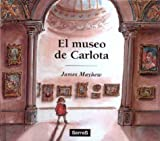 El Museo de Carlota, James Mayhew and JAMES MAYHEW, 8488061579