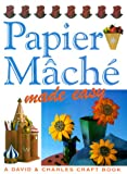 Papier Mache Made Easy (Crafts Made Easy)