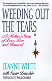 Weeding Out the Tears, Jeanne White and Susan Dworkin, 0380787881