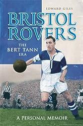Bristol Rovers: The Bert Tann Era: A Personal Memoir (Desert Island Football Histories)