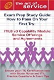 ITIL V3 Service Capability SOA Certification Exam Preparation Course in a Book for Passing the ITIL V3 Service Capability SOA Exam - the How to Pass on Your First Try Certification Study Guide, Ivanka Menken, 1921573724