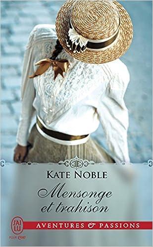 Mensonge et trahison de Kate Noble 2016