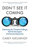 #2: Didn't See It Coming: Overcoming the Seven Greatest Challenges That No One Expects and Everyone Experiences