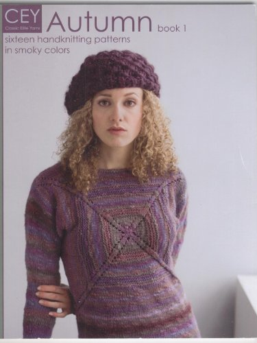 CEY Classic Elite Yarns Autumn Book 1: Sixteen Handknitting Patterns in Smoky Colors