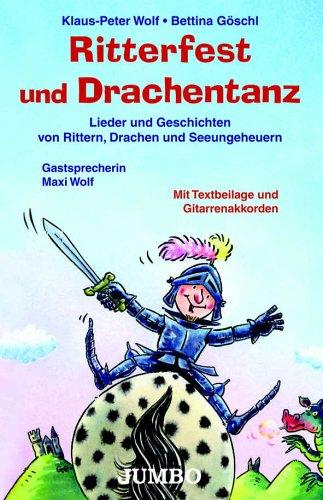 Ritterfest und Drachentanz: Lieder und Geschichten, Drachen und Seeungeheuer