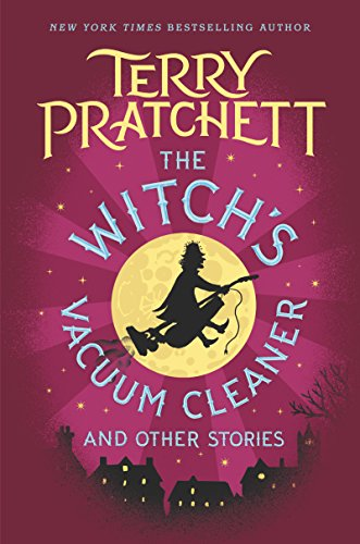 The Witch's Vacuum Cleaner and Other Stories by [Pratchett, Terry]