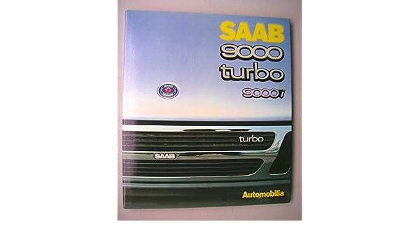Saab 9000 turbo: Amazon.es: Marcello Pirovano, M. P. Duverne, C. Grumelli Rampi: Libros en idiomas extranjeros