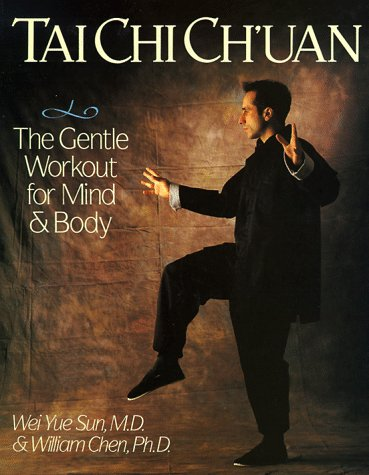 Tai Chi Ch'Uan: The Gentle Workout for Mind & Body: The Gentle Workout for Mind and Body