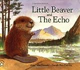 Little Beaver and the Echo, Amy MacDonald, 0698116283