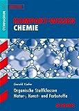Kompakt-Wissen Gymnasium - Chemie - Organische Stoffklassen, Natur-, Kunst- und Farbstoffe