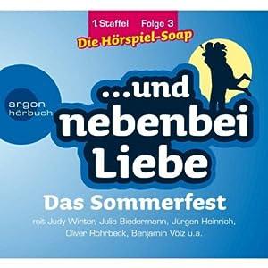 Das Sommerfest (Und nebenbei Liebe 3) Hörspiel