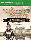 World's Story 2 (Teacher Guide) The Middle Ages-The Fall of Rome Through the Renaissance (The World's Story)