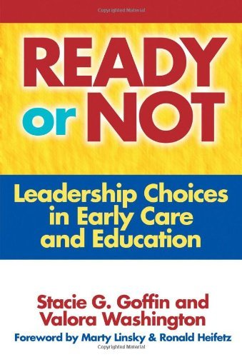 By Stacie Goffin - Ready or Not: Leadership Choices in Early Care and Education: 1st (first) Edition