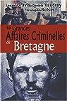 Les Grandes Affaires Criminelles de Bretagne