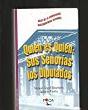 img - for Quien Es Quien: Sus Senorias Los Diputados: Atlas de La Democracia Parlmentaria Espanola (Foca Investigacion) book / textbook / text book