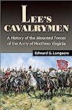 Lee's Cavalrymen, Edward G. Longacre, 0811708985