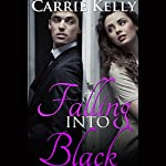 Falling into Black | Carrie Kelly