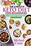 img - for The Complete Keto Diet For Beginners: A Simple Ketogenic Diet Approach for Rapid Weight loss Plus Keto Diet Meal Plan (2nd Edition) book / textbook / text book