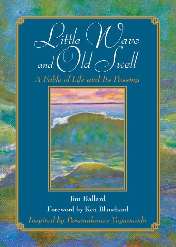Little Wave and Old Swell: A Fable of Life and Its Passing