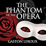 The Phantom of the Opera | Gaston Leroux
