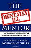 The Mentally Ill Mentor, David Grant Miller, 1412060516