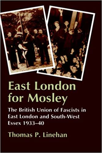 East London for Mosley: The British Union of Fascists in
