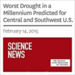 Worst Drought in a Millennium Predicted for Central and Southwest U.S. | Ashley Yeager