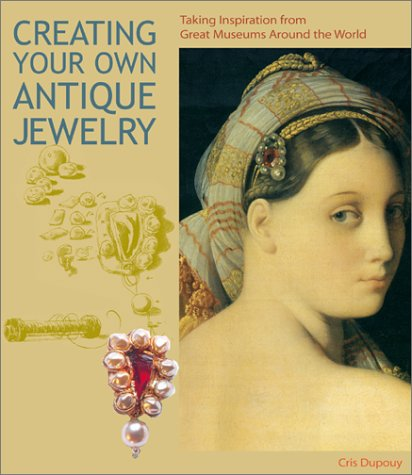 - Creating Your Own Antique Jewelry: Taking Inspiration from Great Museums Around the World (Jewelry Crafts)