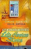 The Picador Book of Latin American Stories, Julio Ortega and Carlos Fuentes, 0330339559