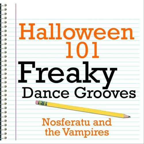 Halloween 101 - Freaky Dance Grooves by Nosferatu and the Vampires