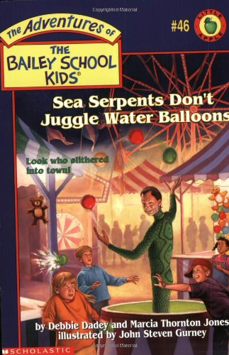 Sea Serpents Don't Juggle Water Balloons (The Adventures of the Bailey School Kids, #46) ebook
