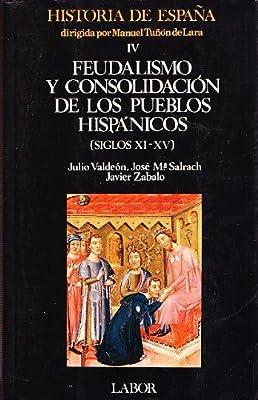 FEUDALISMO Y CONSOLIDACION DE LOS PUEBLOS HISPANICOS Siglos XI - XV: Amazon.es: Julio Valdeon - Jose Mª Salrach - Javier Zabalo: Libros