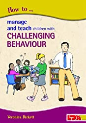 How to Manage and Teach Children with Challenging Behaviour