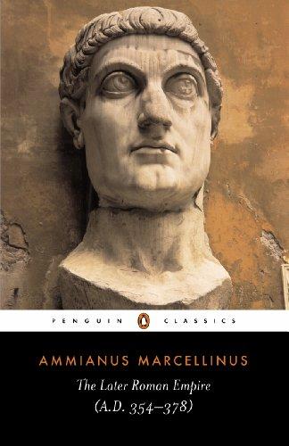 The Later Roman Empire: (a.D. 354-378) (Classics)