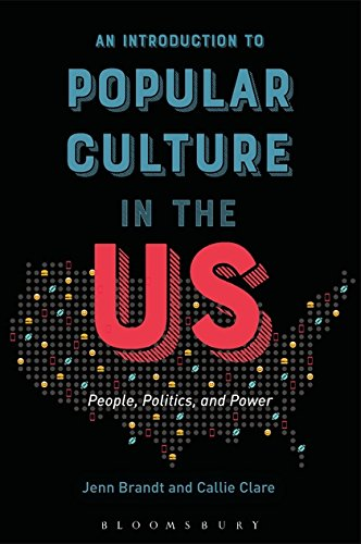 An Introduction to Popular Culture in the US: People, Politics, and Power (People Pops)