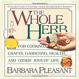 The Whole Herb, Barbara Pleasant, 0757000800