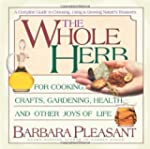 The Whole Herb: For Cooking, Crafts,...