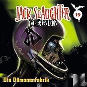 Die Dämonenfabrik (Jack Slaughter - Tochter des Lichts 19) | Lars Peter Lueg