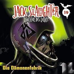 Die Dämonenfabrik (Jack Slaughter - Tochter des Lichts 19)